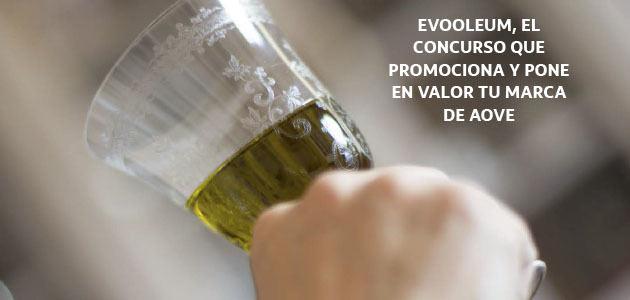 Última semana para participar en EVOOLEUM 2018, el Concurso Internacional a la Calidad del Aceite de Oliva Virgen Extra