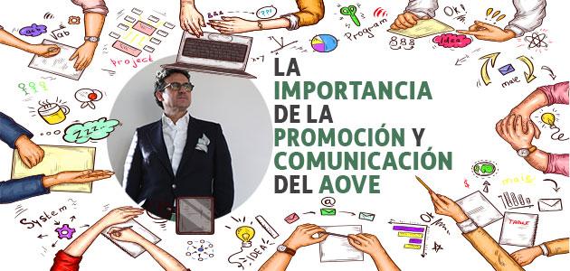 La importancia de la comunicación en el AOVE: si no comunicas, no existes