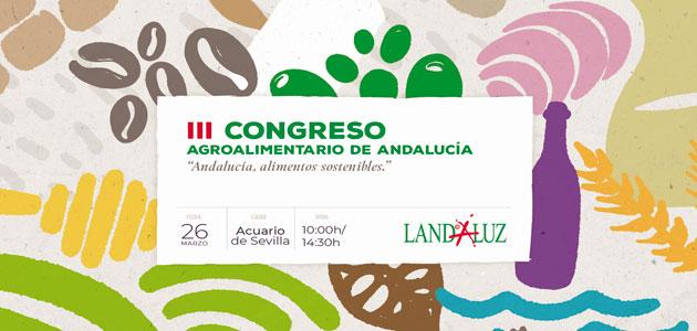 Landaluz organiza en Sevilla la tercera edición del Congreso Agroalimentario de Andalucía