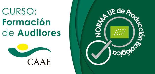 CAAE lanza el curso de calificación de auditores en la norma UE de producción ecológica