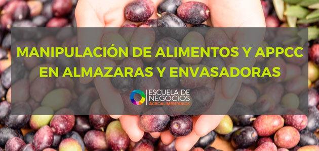 La Escuela de Negocios Agroalimentarios impartirá un curso sobre manipulación de alimentos y APPCC en almazaras y envasadoras