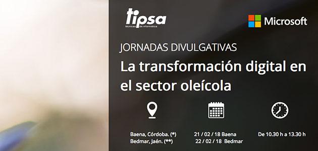 La transformación digital oleícola y el oleoturismo, ejes de las Jornadas de Tipsa y Microsoft