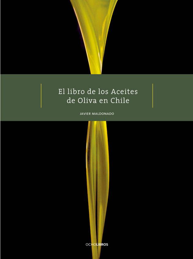 La historia de los aceites de oliva en Chile