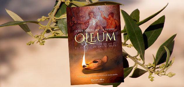 Oleum, una novela histórica sobre el aceite de los dioses